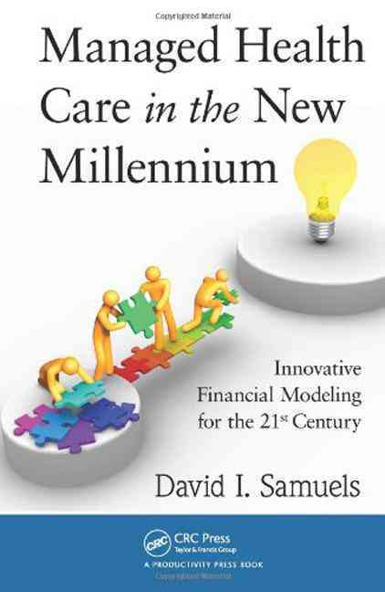 Managed Health Care in the New Millennium By Samuels, David I.