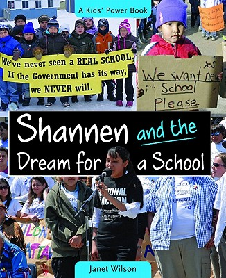 Shannen and the Dream for a School By Wilson, Janet (ILT)